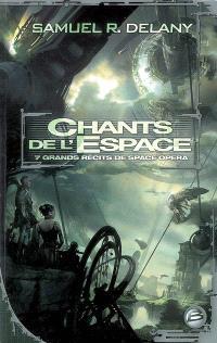 Chants de l'espace : 7 grands récits de space opera