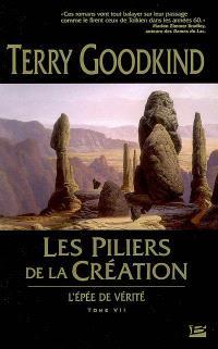 L'épée de vérité. Volume 7, Les piliers de la création