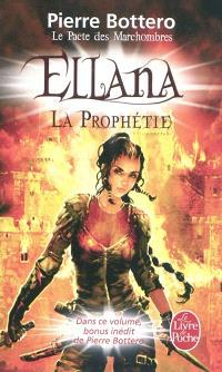 Le pacte des Marchombres. Volume 3, Ellana : la prophétie