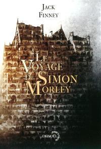 Le voyage de Simon Morley : roman illustré