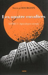 Les quatre cavaliers. Volume 1, Apocalypse orange