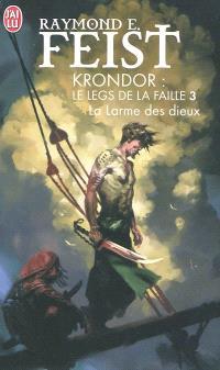 Krondor : le legs de la faille. Volume 3, La larme des dieux
