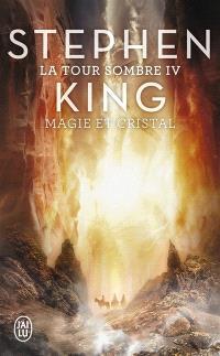 La tour sombre. Volume 4, Magie et cristal