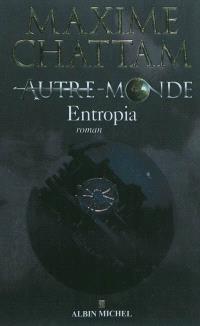Autre-monde. Volume 4, Entropia