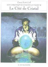 Chroniques d'Alvin le Faiseur. Volume 6, La cité de cristal