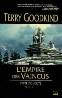 L'épée de vérité. Volume 8, L'empire des vaincus