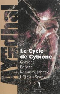 Le cycle de Cybione : intégrale