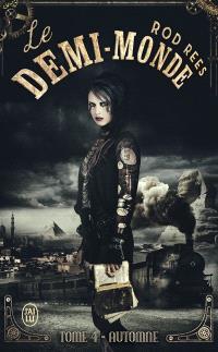 Le Demi-Monde. Volume 4, Automne