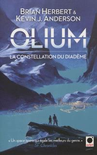 Olium. Volume 1, La constellation du diadème