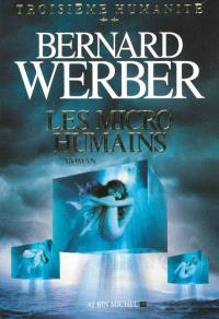 Troisième humanité. Volume 2, Les micro-humains