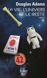 H2G2. Volume 3, La vie, l'univers et le reste