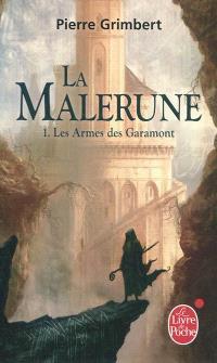 La Malerune. Volume 1, Les armes des Garamont