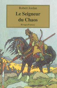 La roue du temps. Volume 11, Le seigneur du chaos