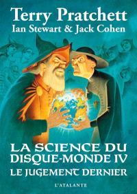 La science du Disque-monde. Volume 4, Le jugement dernier