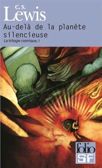 La trilogie cosmique. Volume 1, Au-delà de la planète silencieuse