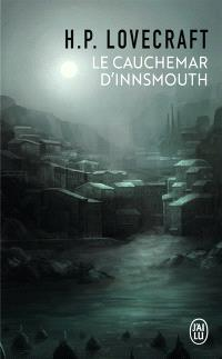 Le cauchemar d'Innsmouth : et autres nouvelles