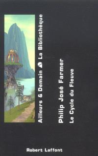 Le cycle du fleuve. Volume 1