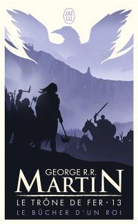 Le trône de fer. Volume 13, Le bûcher d'un roi