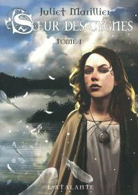 Soeur des cygnes. Volume 1