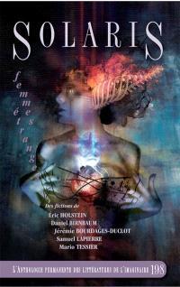 Solaris  : l' anthologie permanente des littératures de l'imaginaire, no 198