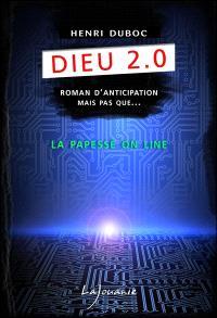 Dieu 2.0, La papesse online : roman d'anticipation mais pas que...