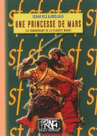 Le cycle de Mars, Une princesse de Mars : le conquérant de la planète Mars