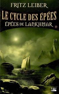 Le cycle des épées. Volume 5, Epées de Lankhmar