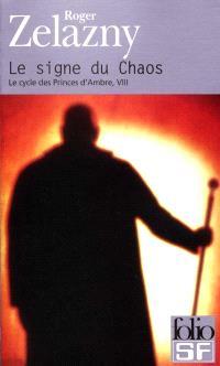 Le cycle des princes d'Ambre. Volume 8, Le signe du Chaos