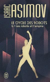 Le cycle des robots. Volume 6, Les robots et l'empire