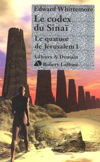 Le quatuor de Jérusalem. Volume 1, Le codex du Sinaï
