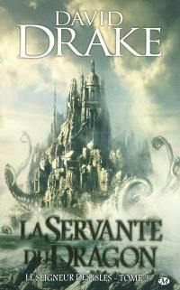 Le seigneur des Isles. Volume 3, La servante du dragon