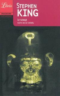 Le singe; Suivi de Le Chenal