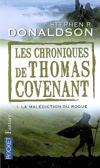 Les chroniques de Thomas Covenant. Volume 1, La malédiction du Rogue