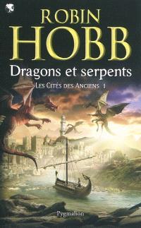 Les cités des Anciens. Volume 1, Dragons et serpents