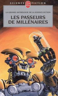 Les passeurs des millénaires : anthologie