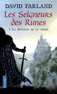 Les seigneurs des runes. Volume 1, La douleur de la Terre
