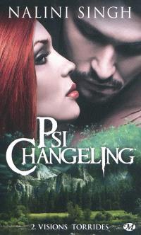 Psi-changeling. Volume 2, Visions torrides