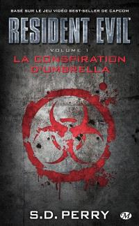 Resident evil. Volume 1, La conspiration d'Umbrella