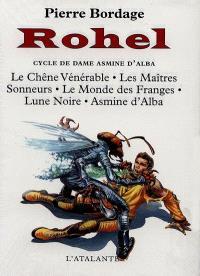 Rohel le conquérant. Volume 1, Le cycle de Dame Asmine d'Alba