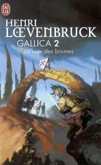 Gallica. Volume 2, La voix des brumes