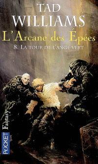 L'arcane des épées. Volume 8, La tour de l'ange vert