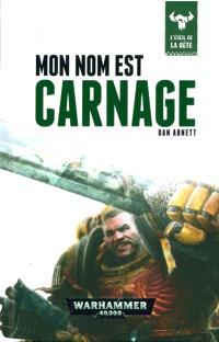 L'éveil de la bête. Volume 1, Mon nom est Carnage