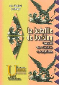 La bataille de Dorking : invasion des Prussiens en Angleterre
