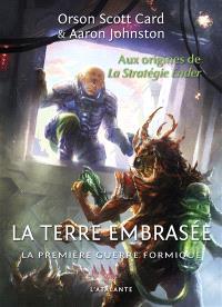 La première guerre formique. Volume 2, La Terre embrasée