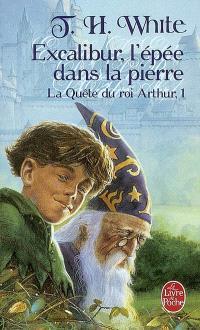La quête du roi Arthur. Volume 1, Excalibur : l'épée dans la pierre