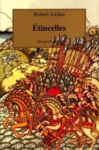 La roue du temps. Volume 9, Etincelles