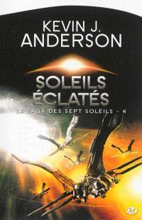 La saga des Sept Soleils. Volume 4, Soleils éclatés