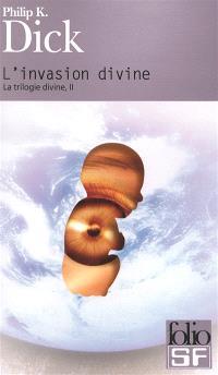 La trilogie divine. Volume 2, L'invasion divine