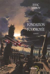 Le cycle de Fondation. Volume 2, Fondation foudroyée; Terre et fondation