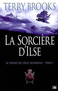 Le voyage du Jerle Shannara. Volume 1, La sorcière d'Isle